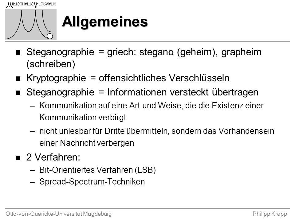 Otto-von-Guericke-Universität MagdeburgPhilipp Krapp Allgemeines n Steganographie = griech: stegano (geheim), grapheim (schreiben) n Kryptographie = o
