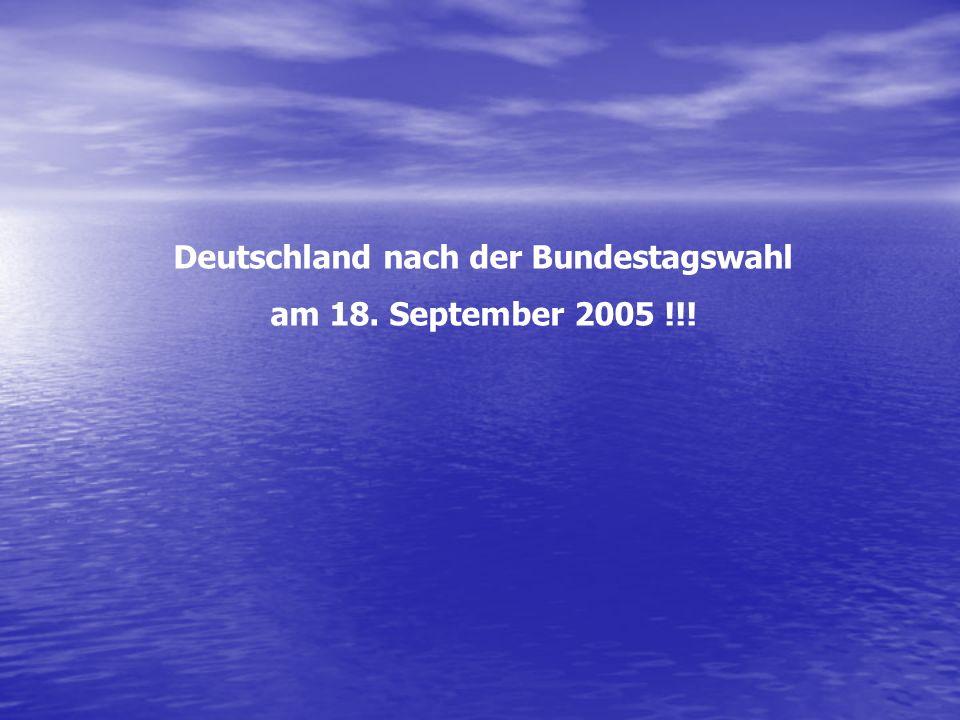 Deutschland nach der Bundestagswahl am 18. September 2005 !!!