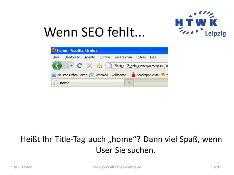 SEO-Textenwww.journalistenakademie.de13/20 Wenn SEO fehlt...