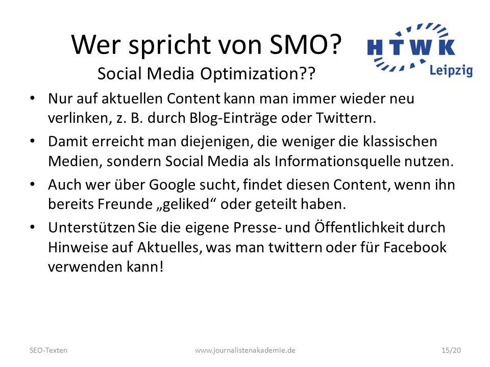SEO-Textenwww.journalistenakademie.de15/20 Wer spricht von SMO.