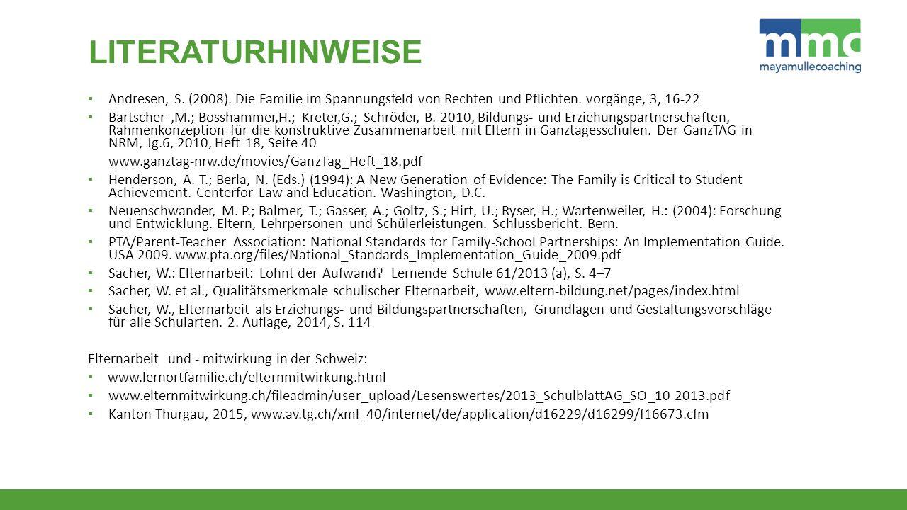 LITERATURHINWEISE ▪ Andresen, S.(2008). Die Familie im Spannungsfeld von Rechten und Pflichten.