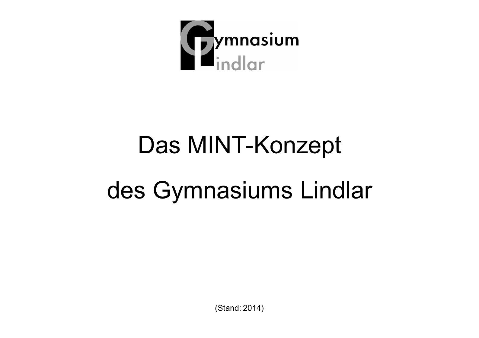 Das MINT-Konzept des Gymnasiums Lindlar (Stand: 2014)