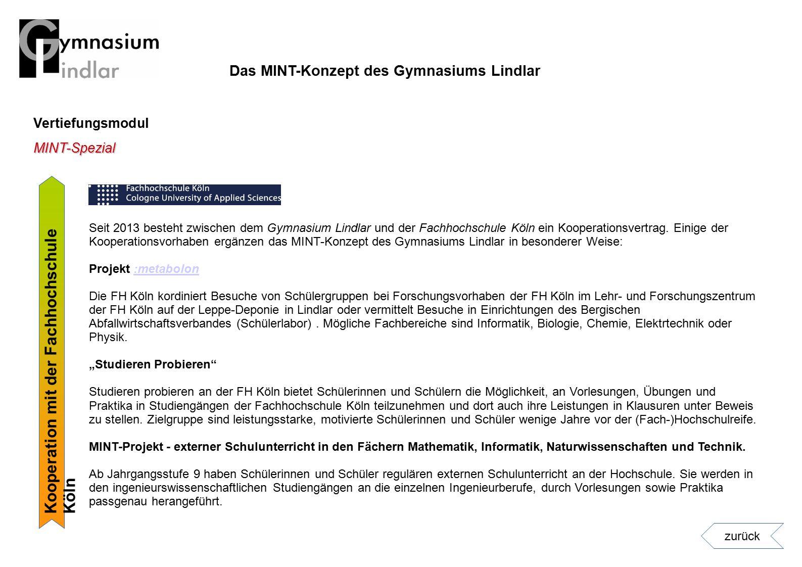 Vertiefungsmodul Kooperation mit der Fachhochschule Köln MINT-Spezial Seit 2013 besteht zwischen dem Gymnasium Lindlar und der Fachhochschule Köln ein