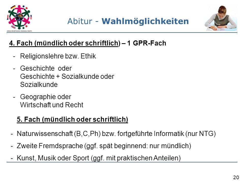 20 - Naturwissenschaft (B,C,Ph) bzw. fortgeführte Informatik (nur NTG) - Zweite Fremdsprache (ggf.