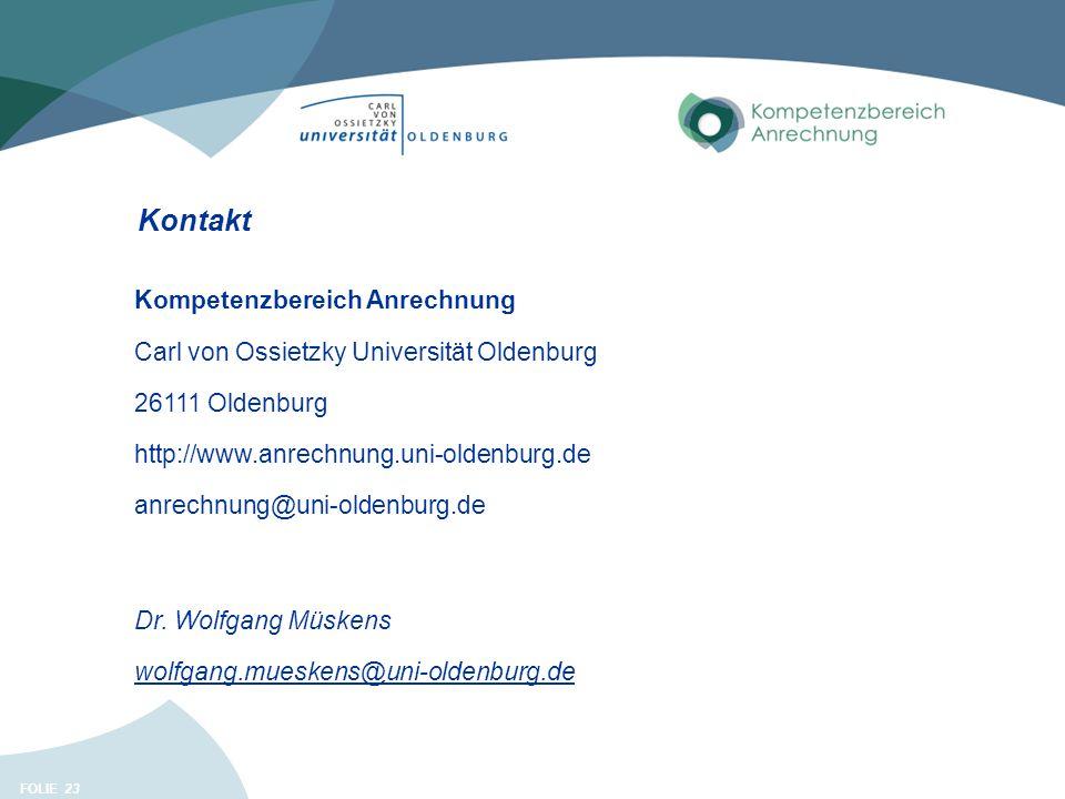 FOLIE 23 Kontakt Kompetenzbereich Anrechnung Carl von Ossietzky Universität Oldenburg 26111 Oldenburg http://www.anrechnung.uni-oldenburg.de anrechnun
