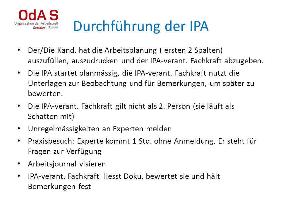 Durchführung der IPA Der/Die Kand. hat die Arbeitsplanung ( ersten 2 Spalten) auszufüllen, auszudrucken und der IPA-verant. Fachkraft abzugeben. Die I