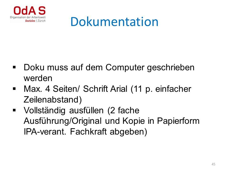 Dokumentation 45  Doku muss auf dem Computer geschrieben werden  Max. 4 Seiten/ Schrift Arial (11 p. einfacher Zeilenabstand)  Vollständig ausfülle