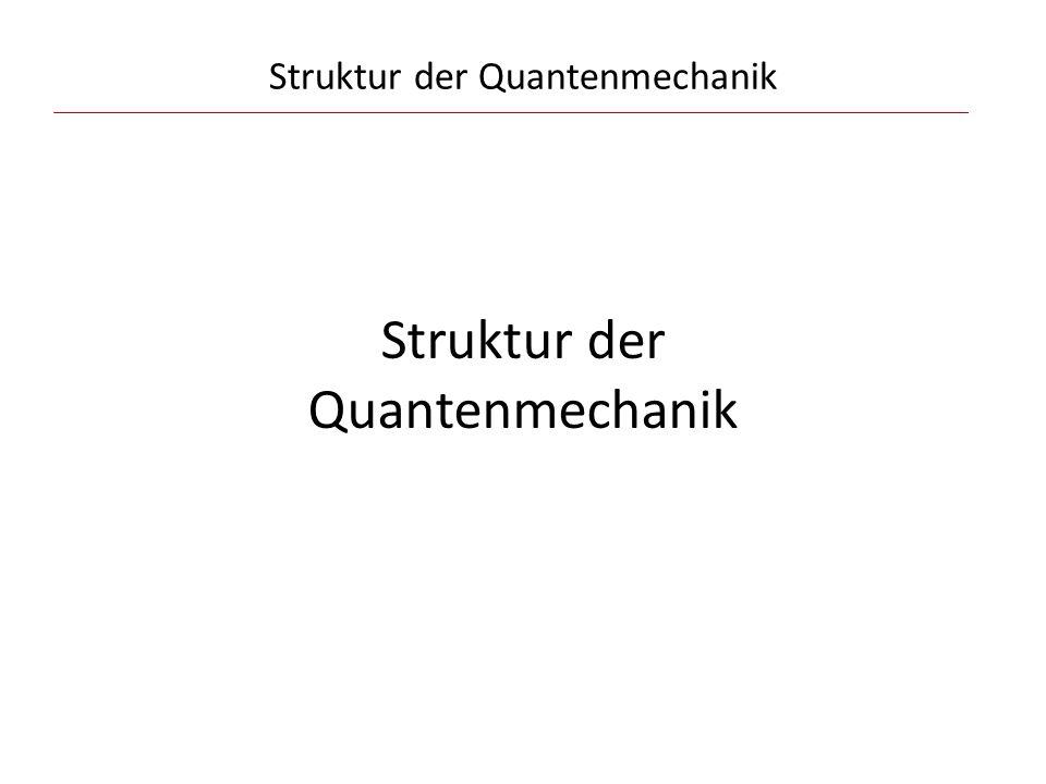 Struktur der Quantenmechanik