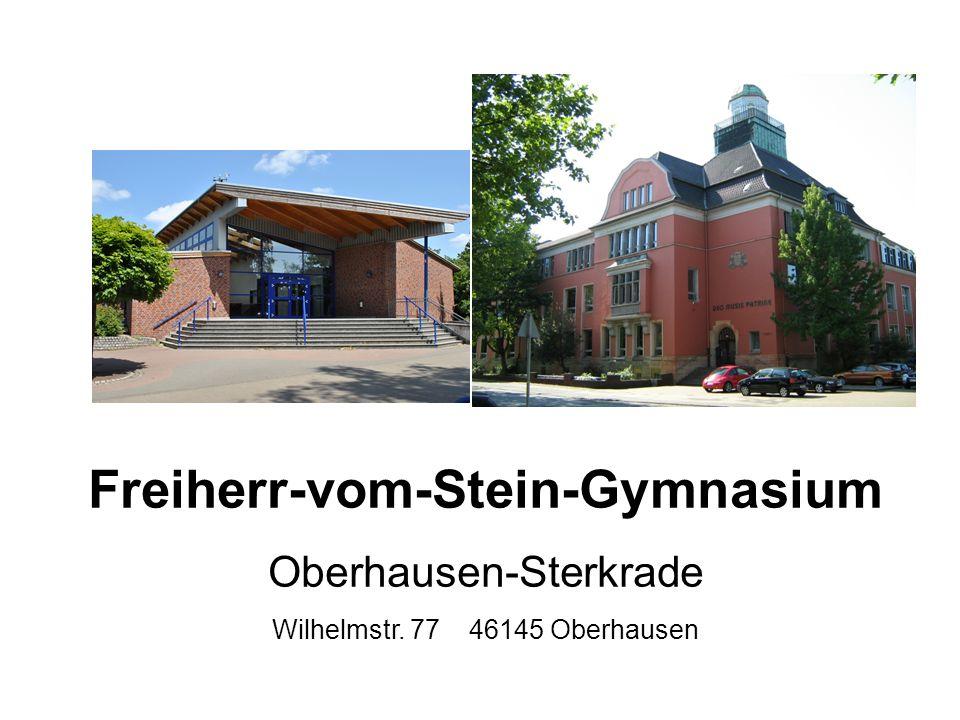 Freiherr-vom-Stein-Gymnasium Oberhausen-Sterkrade Wilhelmstr. 77 46145 Oberhausen