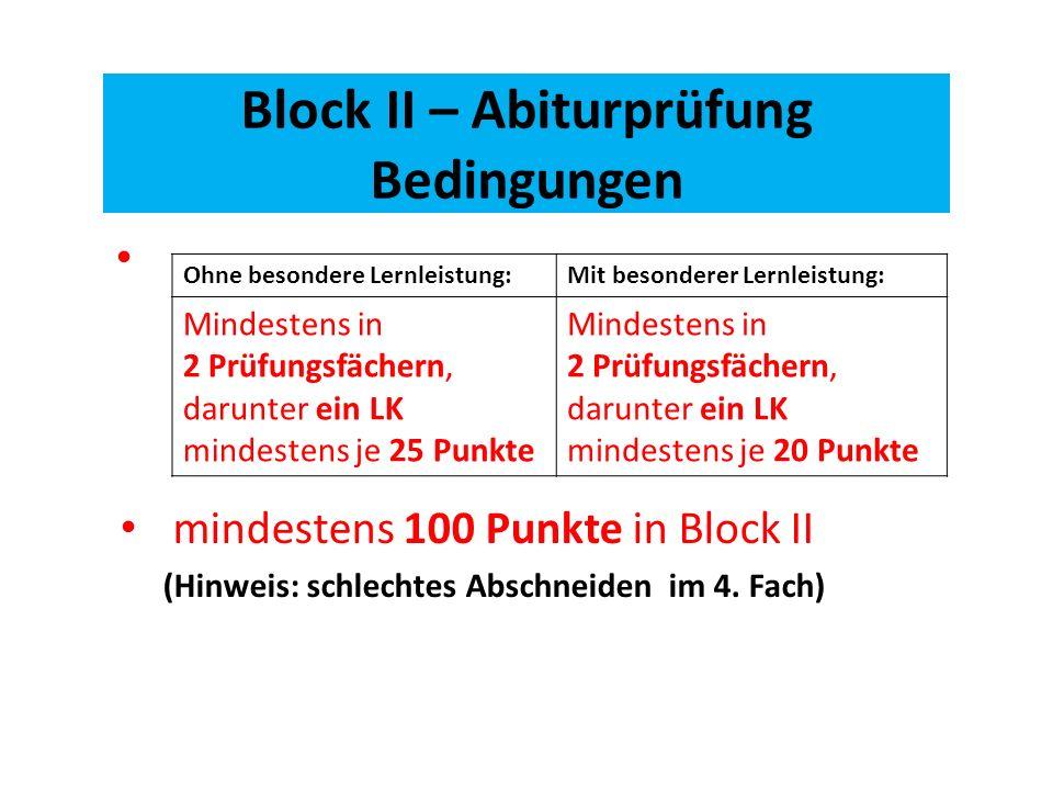 mindestens 100 Punkte in Block II (Hinweis: schlechtes Abschneiden im 4.