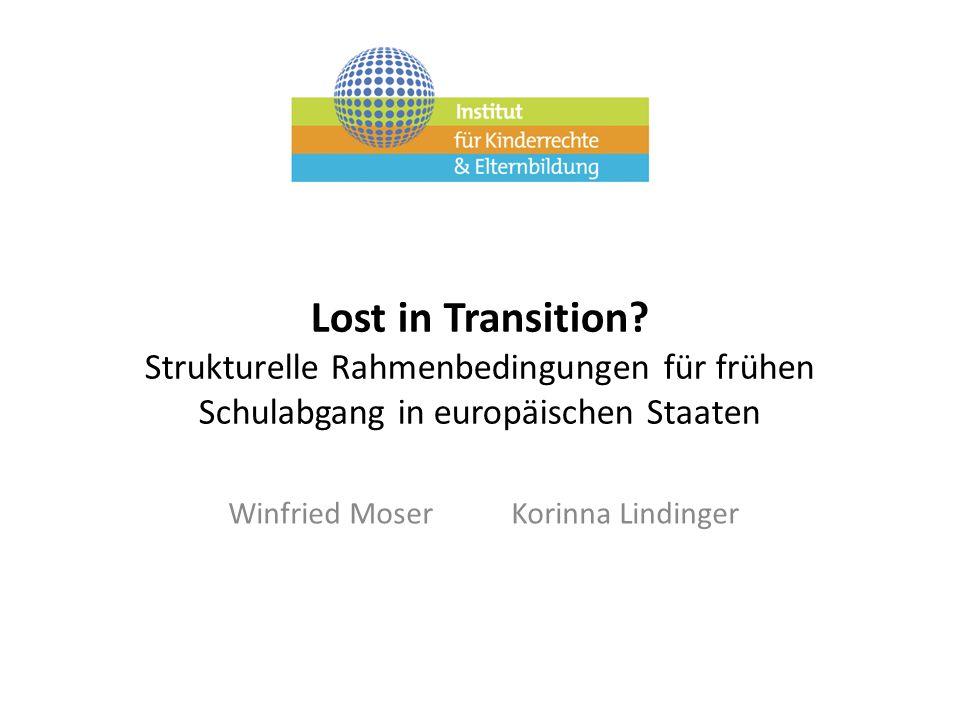 Lost in Transition? Strukturelle Rahmenbedingungen für frühen Schulabgang in europäischen Staaten Winfried Moser Korinna Lindinger
