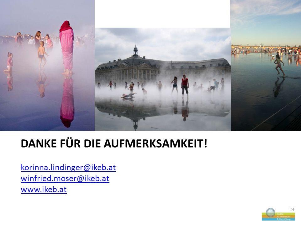 DANKE FÜR DIE AUFMERKSAMKEIT! korinna.lindinger@ikeb.at winfried.moser@ikeb.at www.ikeb.at 24