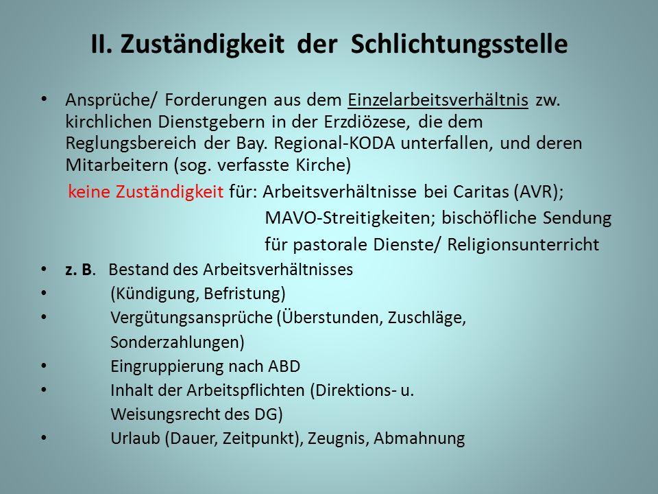 II. Zuständigkeit der Schlichtungsstelle Ansprüche/ Forderungen aus dem Einzelarbeitsverhältnis zw. kirchlichen Dienstgebern in der Erzdiözese, die de