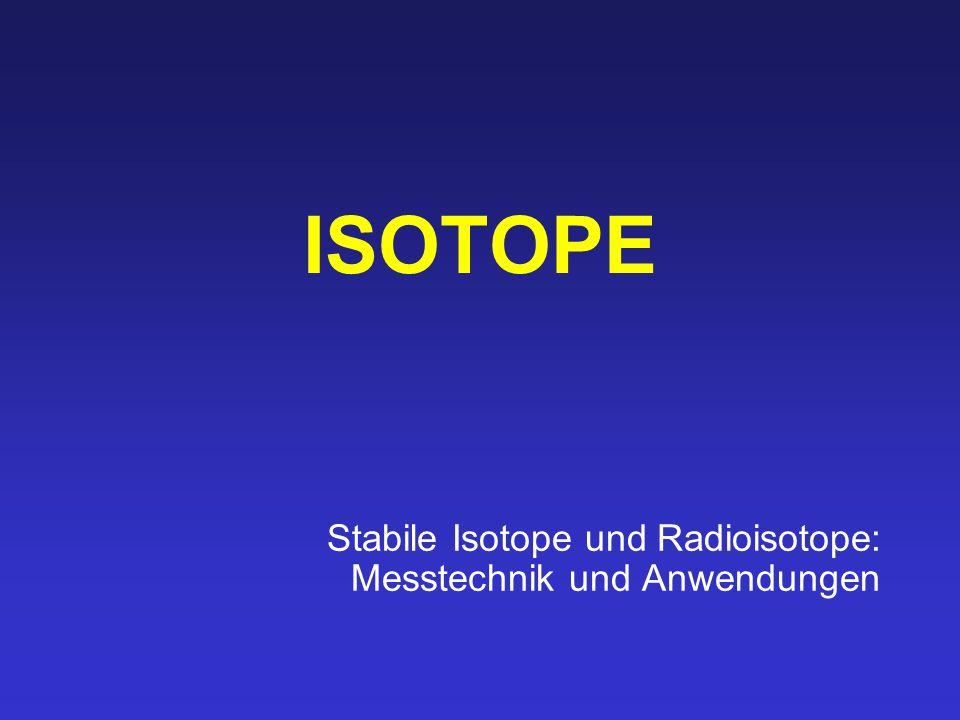 ISOTOPE Stabile Isotope und Radioisotope: Messtechnik und Anwendungen