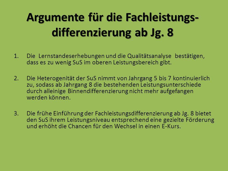 Argumente für die Fachleistungs- differenzierung ab Jg.
