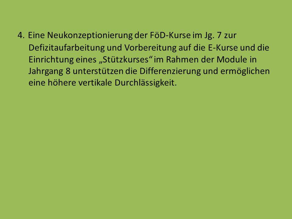 4. Eine Neukonzeptionierung der FöD-Kurse im Jg.