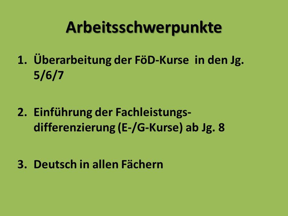 Arbeitsschwerpunkte 1.Überarbeitung der FöD-Kurse in den Jg.