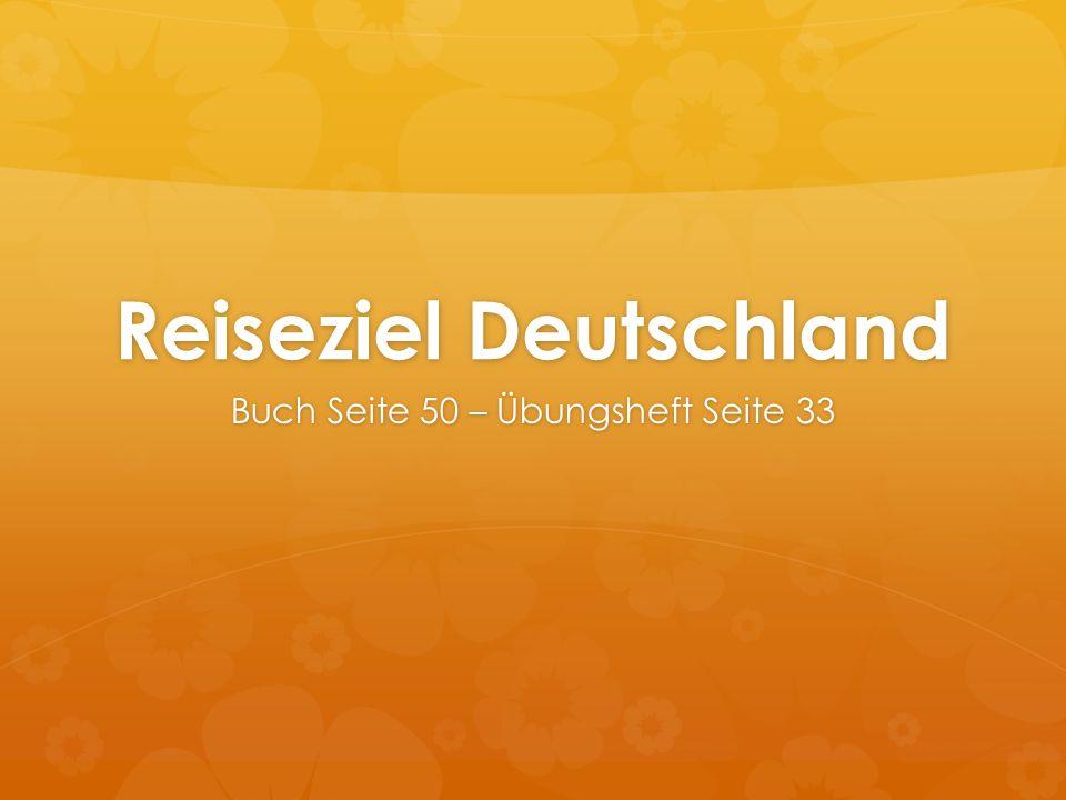 Reiseziel Deutschland Buch Seite 50 – Übungsheft Seite 33