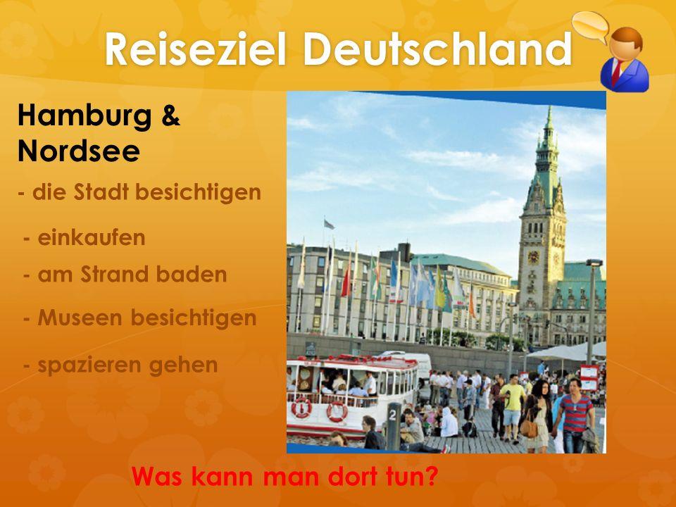 Reiseziel Deutschland Hamburg & Nordsee - die Stadt besichtigen - einkaufen - am Strand baden - Museen besichtigen - spazieren gehen Was kann man dort
