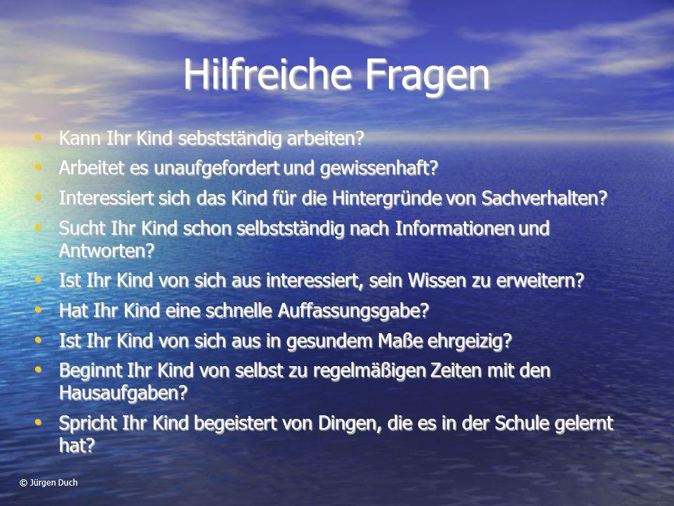 © Jürgen Duch Hilfreiche Fragen Kann Ihr Kind sebstständig arbeiten.