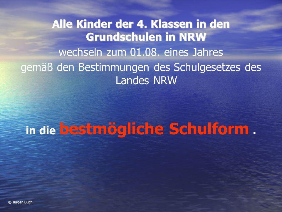 © Jürgen Duch Alle Kinder der 4.Klassen in den Grundschulen in NRW wechseln zum 01.08.