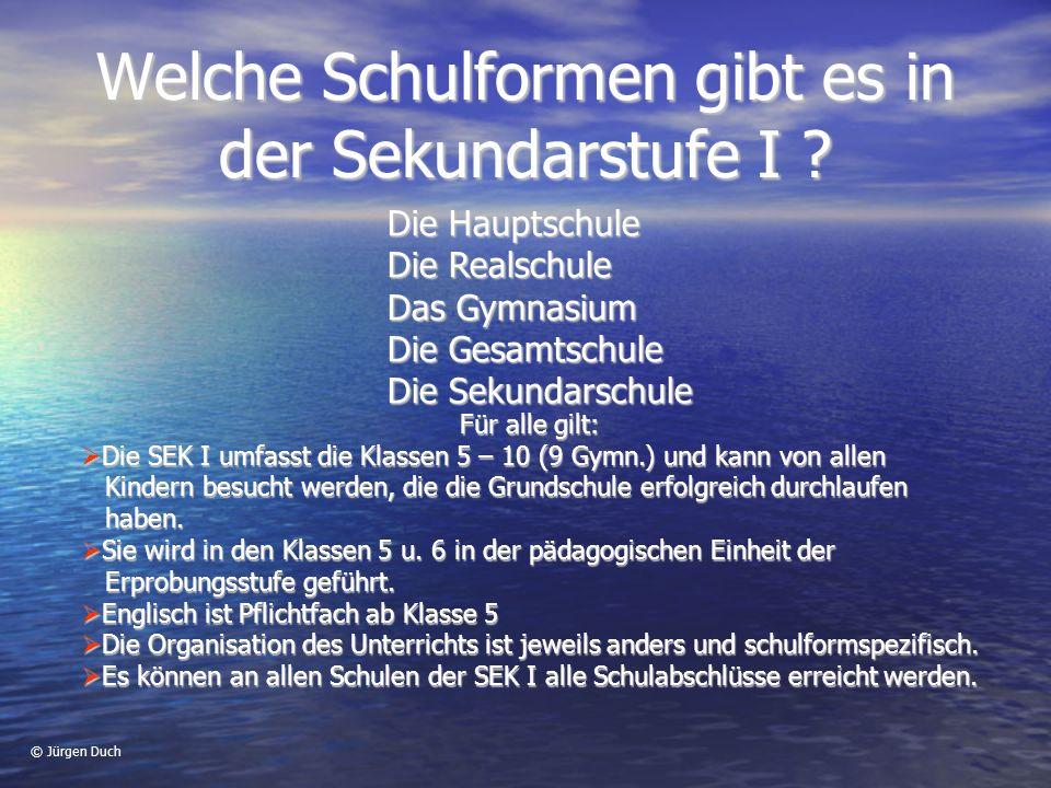 © Jürgen Duch Welche Schulformen gibt es in der Sekundarstufe I .