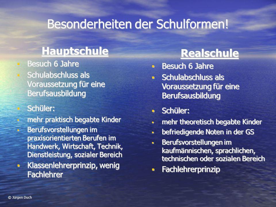 © Jürgen Duch Besonderheiten der Schulformen.