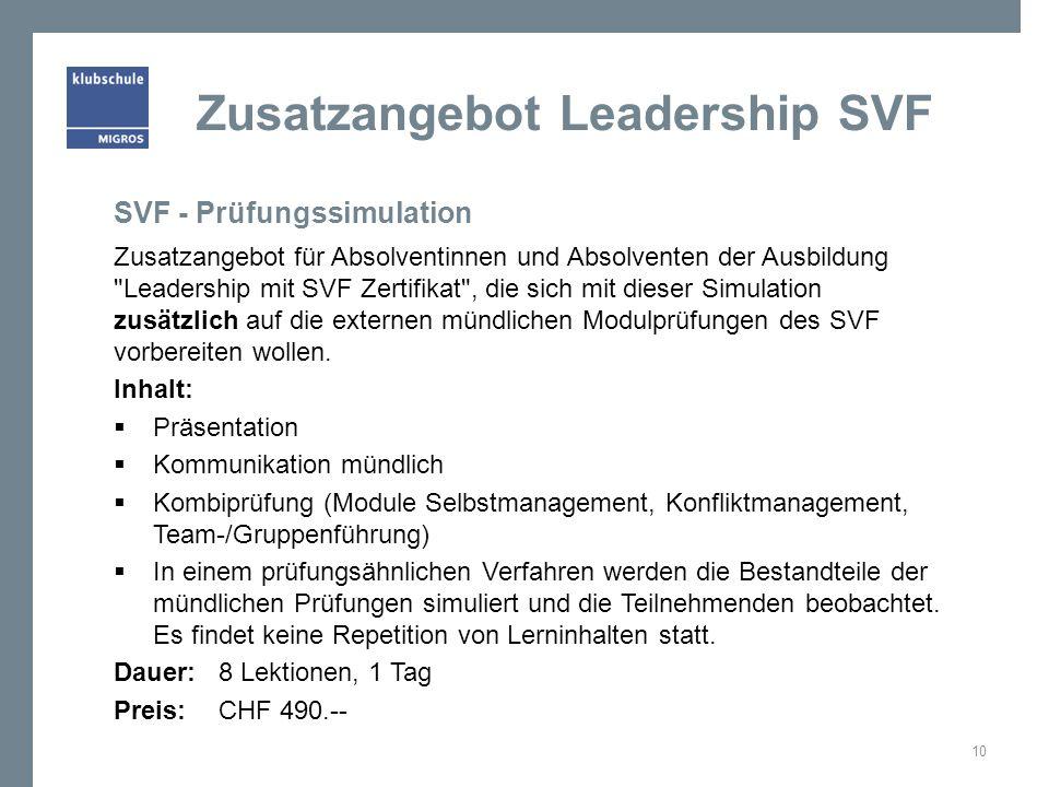 Zusatzangebot Leadership SVF Zusatzangebot für Absolventinnen und Absolventen der Ausbildung Leadership mit SVF Zertifikat , die sich mit dieser Simulation zusätzlich auf die externen mündlichen Modulprüfungen des SVF vorbereiten wollen.