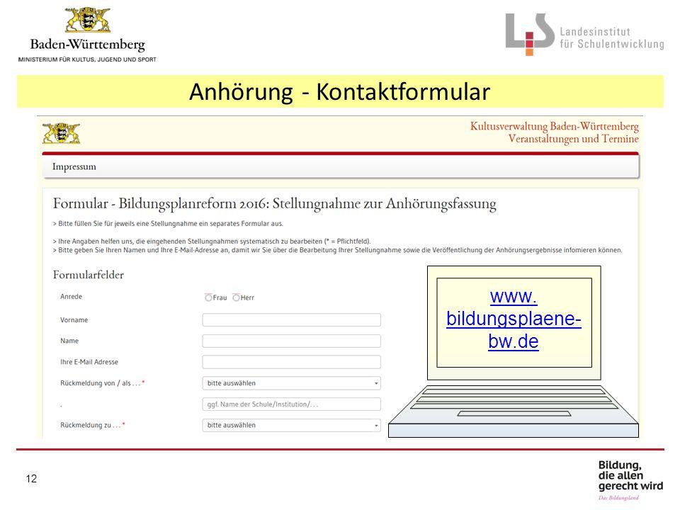 Anhörung - Kontaktformular www. bildungsplaene- bw.de 12