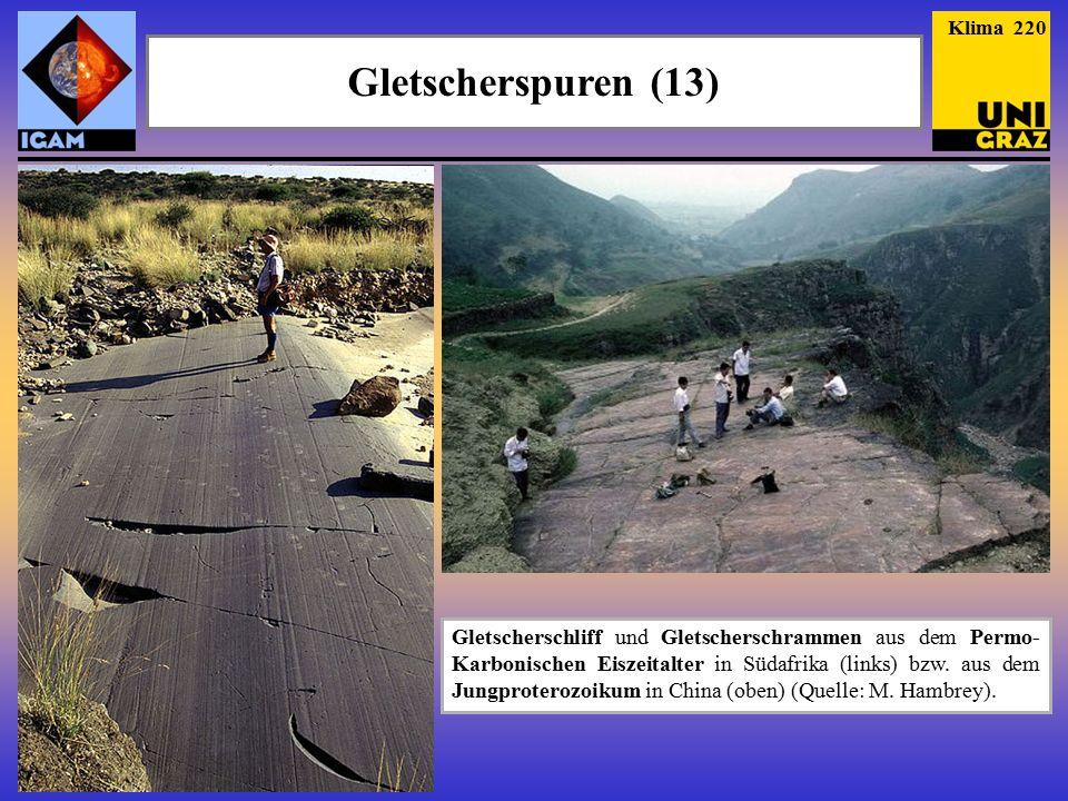 Gletscherspuren (13) Klima 220 Gletscherschliff und Gletscherschrammen aus dem Permo- Karbonischen Eiszeitalter in Südafrika (links) bzw.