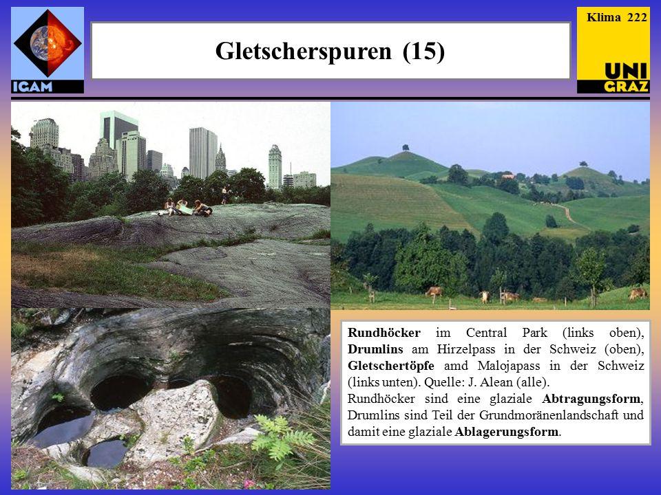 Gletscherspuren (15) Klima 222 Rundhöcker im Central Park (links oben), Drumlins am Hirzelpass in der Schweiz (oben), Gletschertöpfe amd Malojapass in der Schweiz (links unten).