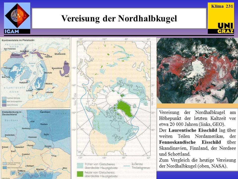 Vereisung der Nordhalbkugel Vereisung der Nordhalbkugel am Höhepunkt der letzten Kaltzeit vor etwa 20 000 Jahren (links, GEO).