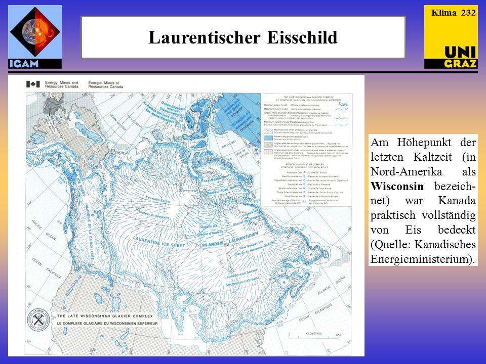 Laurentischer Eisschild Am Höhepunkt der letzten Kaltzeit (in Nord-Amerika als Wisconsin bezeich- net) war Kanada praktisch vollständig von Eis bedeckt (Quelle: Kanadisches Energieministerium).