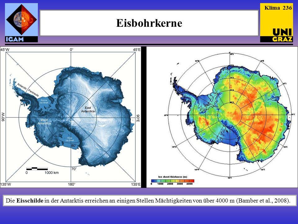 Eisbohrkerne Die Eisschilde in der Antarktis erreichen an einigen Stellen Mächtigkeiten von über 4000 m (Bamber et al., 2008).