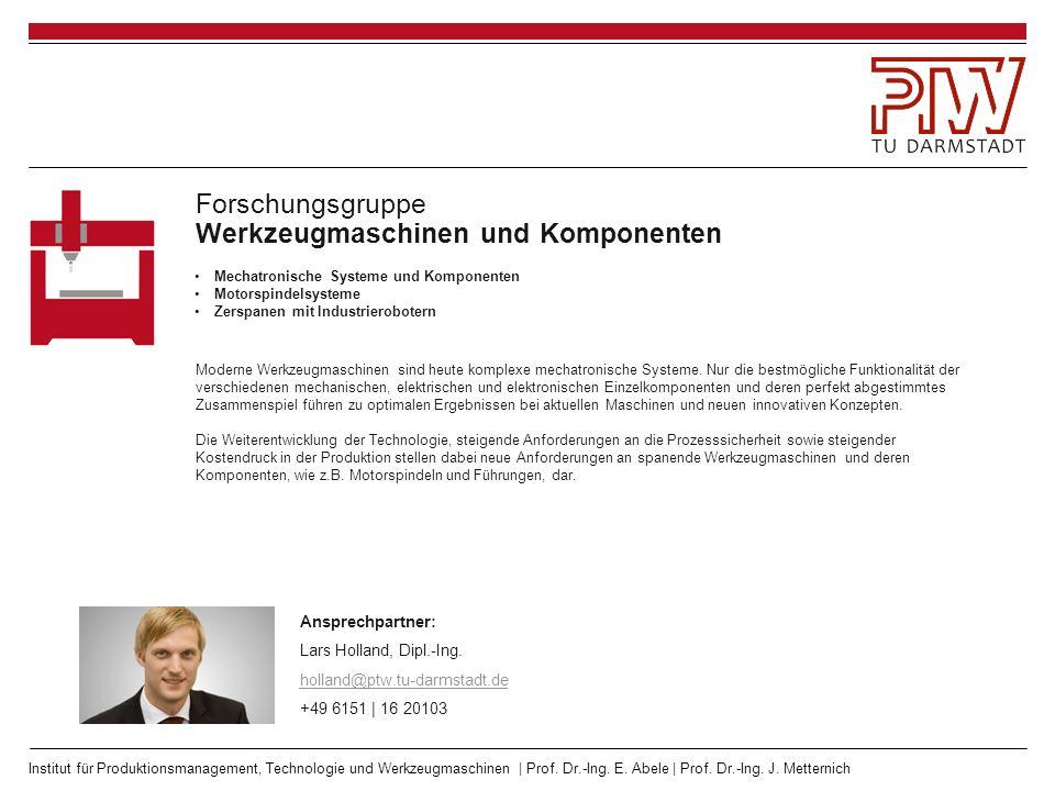 Institut für Produktionsmanagement, Technologie und Werkzeugmaschinen | Prof. Dr.-Ing. E. Abele | Prof. Dr.-Ing. J. Metternich Forschungsgruppe Werkze