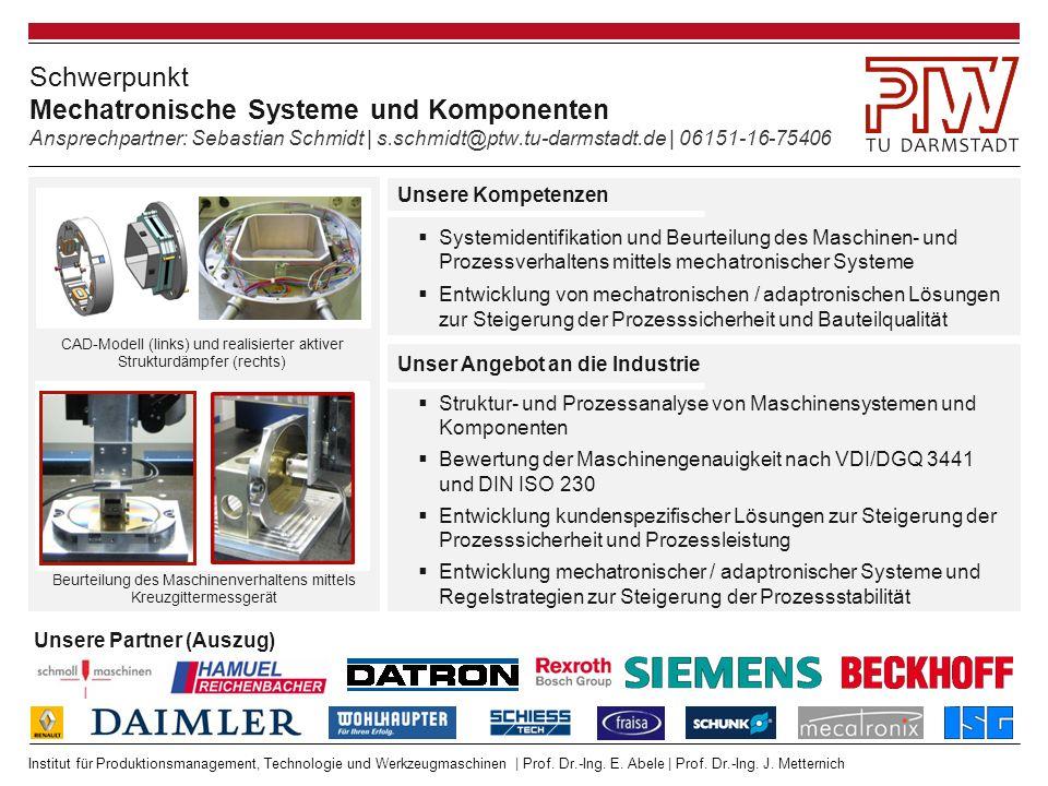 Institut für Produktionsmanagement, Technologie und Werkzeugmaschinen | Prof. Dr.-Ing. E. Abele | Prof. Dr.-Ing. J. Metternich Schwerpunkt Mechatronis