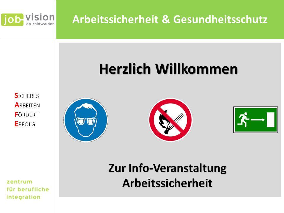 Arbeitssicherheit & Gesundheitsschutz S ICHERES A RBEITEN F ÖRDERT E RFOLG Herzlich Willkommen Zur Info-Veranstaltung Arbeitssicherheit