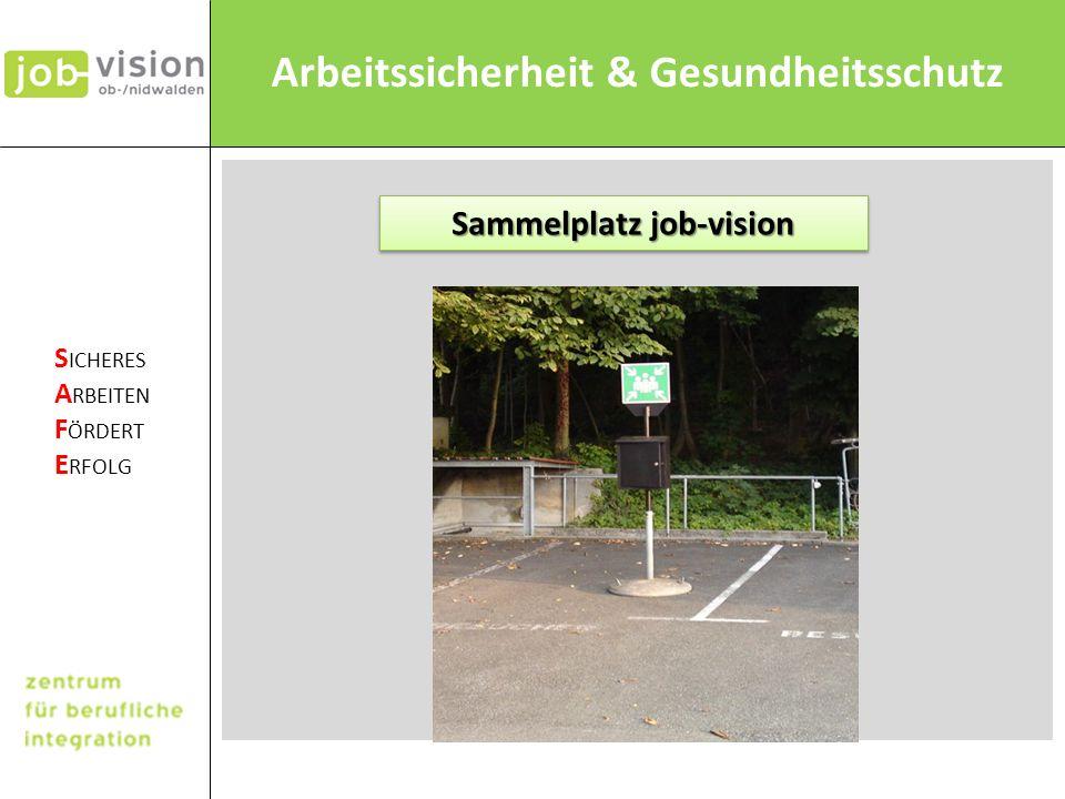Arbeitssicherheit & Gesundheitsschutz S ICHERES A RBEITEN F ÖRDERT E RFOLG Sammelplatz job-vision