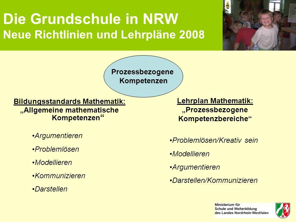 """Die Grundschule in NRW Neue Richtlinien und Lehrpläne 2008 Bildungsstandards Mathematik: """"Allgemeine mathematische Kompetenzen """" Prozessbezogene Kompe"""