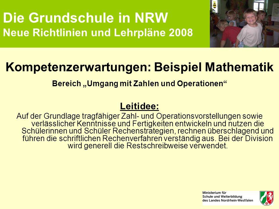 """Die Grundschule in NRW Neue Richtlinien und Lehrpläne 2008 Kompetenzerwartungen: Beispiel Mathematik Bereich """"Umgang mit Zahlen und Operationen"""" Leiti"""