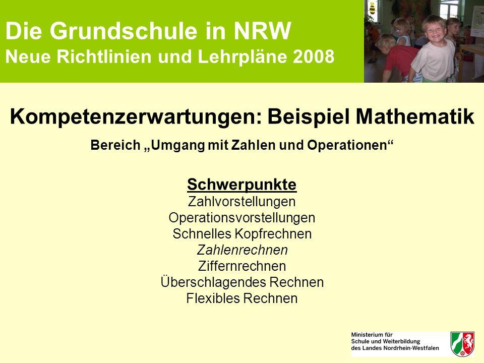 """Die Grundschule in NRW Neue Richtlinien und Lehrpläne 2008 Kompetenzerwartungen: Beispiel Mathematik Bereich """"Umgang mit Zahlen und Operationen"""" Schwe"""