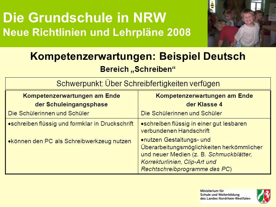 """Die Grundschule in NRW Neue Richtlinien und Lehrpläne 2008 Kompetenzerwartungen: Beispiel Deutsch Bereich """"Schreiben"""" Kompetenzerwartungen am Ende der"""
