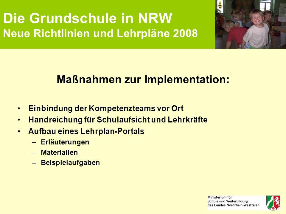 Die Grundschule in NRW Neue Richtlinien und Lehrpläne 2008 Maßnahmen zur Implementation: Einbindung der Kompetenzteams vor Ort Handreichung für Schula