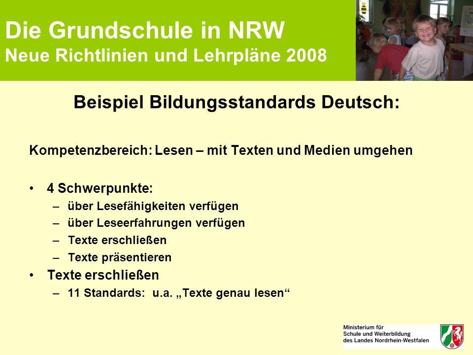 Die Grundschule in NRW Neue Richtlinien und Lehrpläne 2008 Beispiel Bildungsstandards Deutsch: Kompetenzbereich: Lesen – mit Texten und Medien umgehen