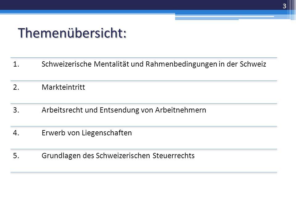 1. Schweizerische Mentalität und Rahmenbedingungen in der Schweiz 2.