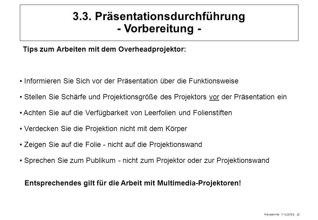 Praxisseminar, 11.12.2015,S.23 Tips zum Arbeiten mit dem Overheadprojektor: 3.3.