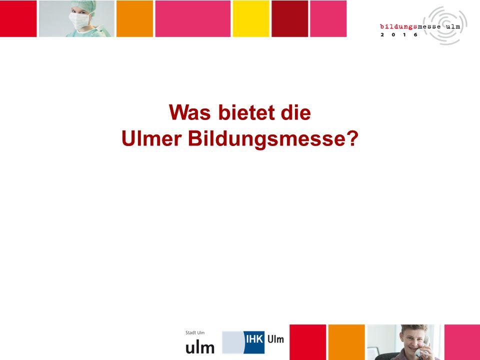 Was bietet die Ulmer Bildungsmesse