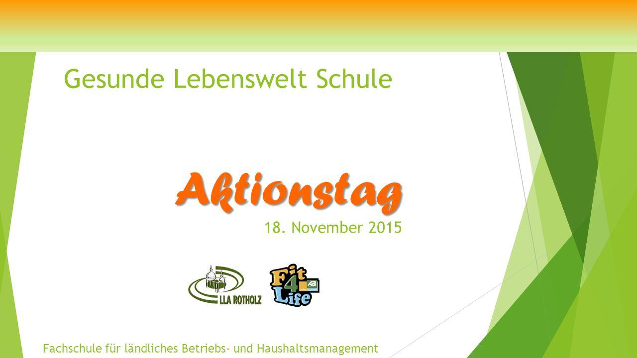 Gesunde Lebenswelt Schule Aktionstag Fachschule für ländliches Betriebs- und Haushaltsmanagement 18.