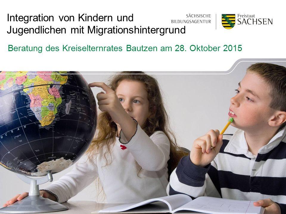 Integration von Kindern und Jugendlichen mit Migrationshintergrund Beratung des Kreiselternrates Bautzen am 28.