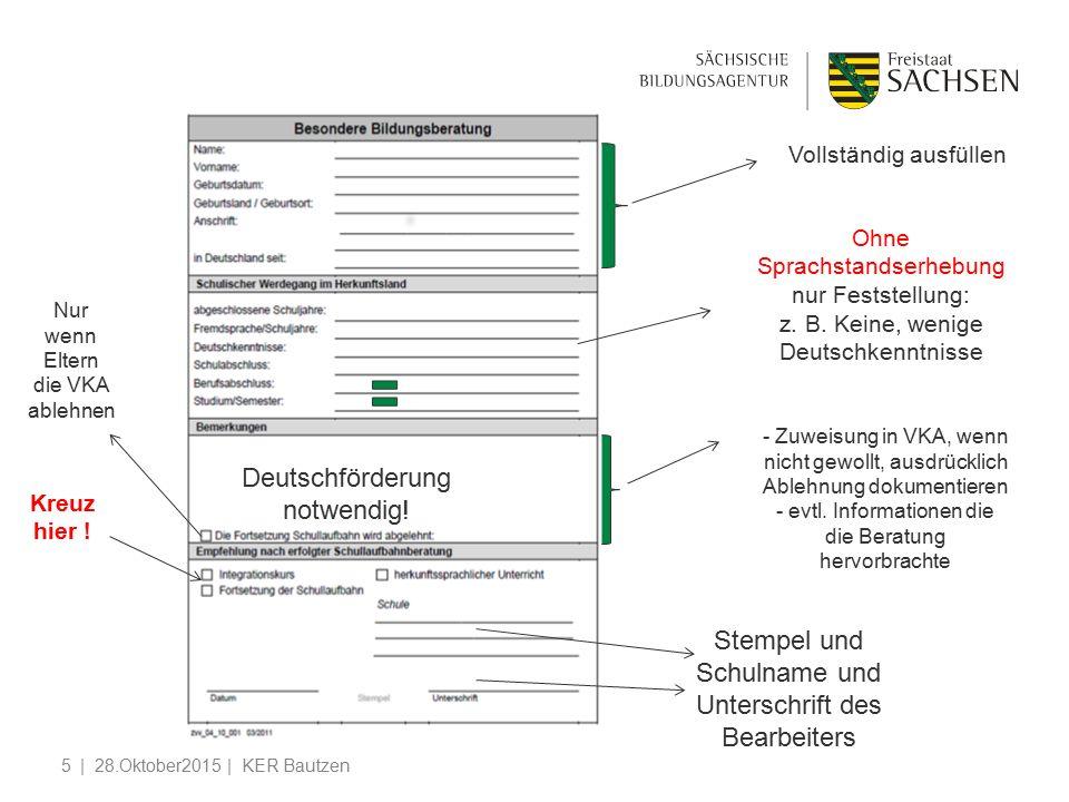 5 Ohne Sprachstandserhebung nur Feststellung: z.B.